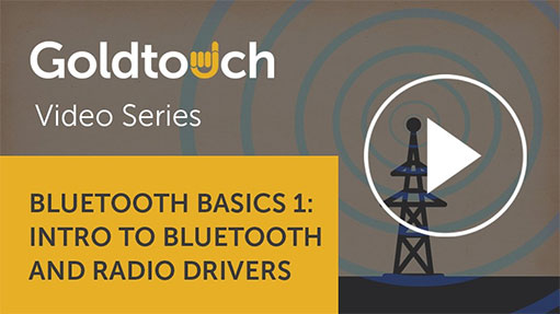 Bluetooth Basics 1: Intro to Bluetooth and Radio Drivers
