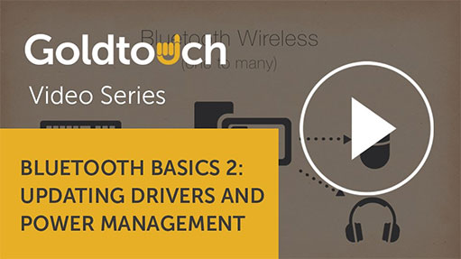Bluetooth Basics 2: Updating drivers and power management
