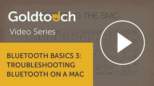Bluetooth Basics 3: Troubleshooting Bluetooth on a mac