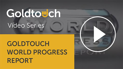 Goldtouch World Progress Report