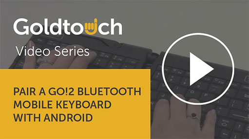 How to pair your Go!2 Mobile Keyboard with Android Devices
